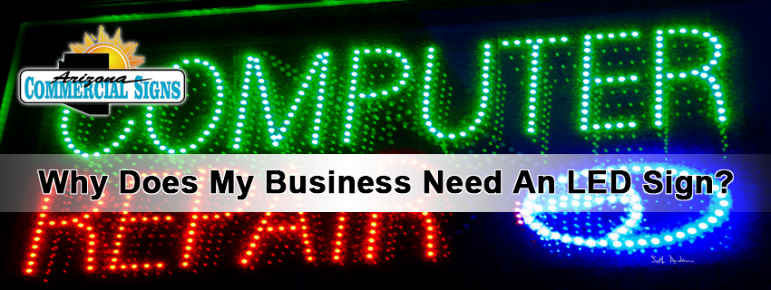 Why Does My Business Need An LED Sign